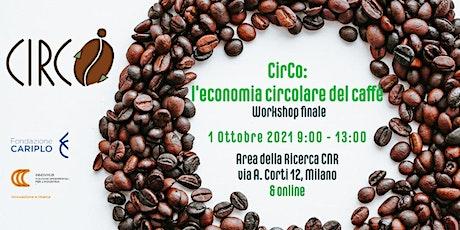 CirCO: l'economia circolare del caffé. Workshop finale biglietti