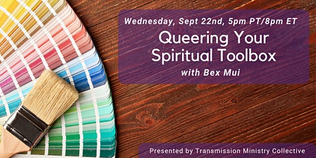 Queering Your Spiritual Toolbox with Bex Mui tickets