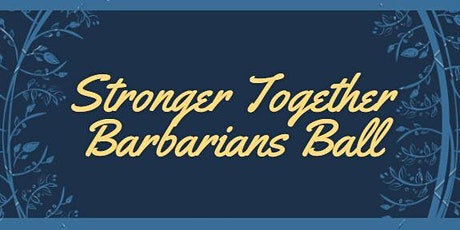 Stronger Together Barbarians Ball tickets