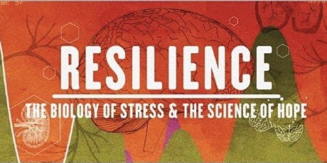Resilience: The Biology of Stress & the Science of Hope + ACES 101 Tickets