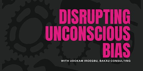 Disrupting Unconscious Bias with Shanique Kelly tickets