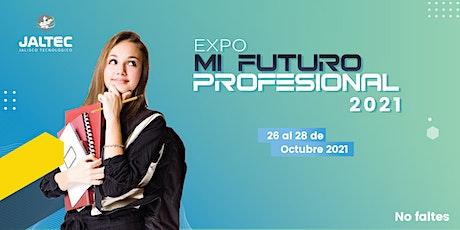 Expo Mi futuro Profesional edición híbrida 2021 boletos
