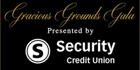 7th Annual Gracious Grounds Gala presented by Security Credit Union tickets