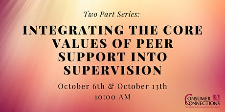 Integrating the Core Values of Peer Support into Supervision tickets