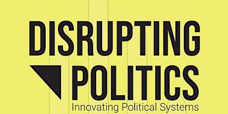 Disrupting Politics: Day 1 Tickets