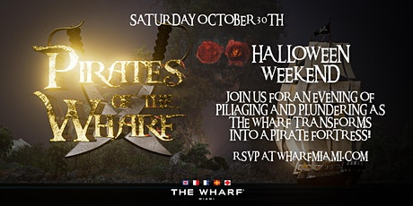 Pirates of The Wharf - Halloween Weekend at The Wharf Miami tickets