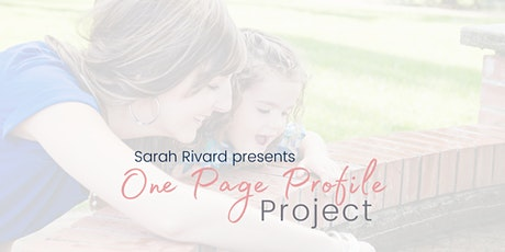 Sarah Rivard presents the One Page Profile Project tickets