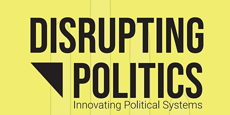 Disrupting Politics: Day 3 tickets