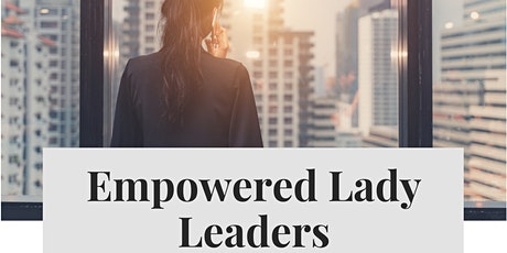 Empowered Lady Leaders Networking Event tickets