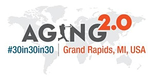 Aging2.0 #30in30in30 | Grand Rapids, United States