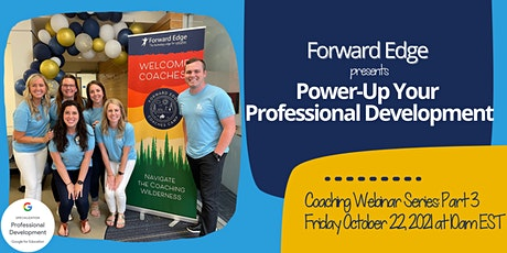 Power-Up Your Professional Development (Part 3/3) tickets