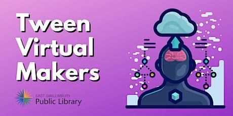 Tween Virtual Makers tickets