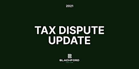 Tax Dispute Update 2021 tickets