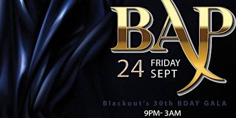 BAP X: Blackout 's 30th Appreciation Party tickets