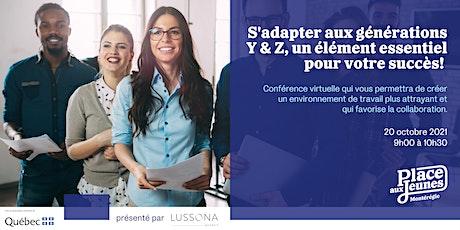 S'adapter aux générations Y & Z, un élément essentiel pour votre succès! billets