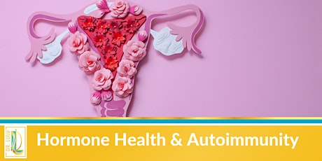 Hormone Health & Autoimmunity tickets