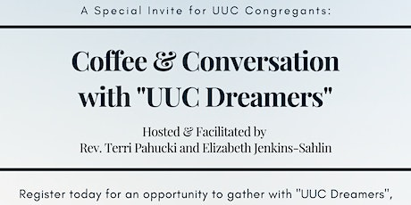 VIRTUAL GATHERING: Coffee and Conversation with UUC Dreamers tickets