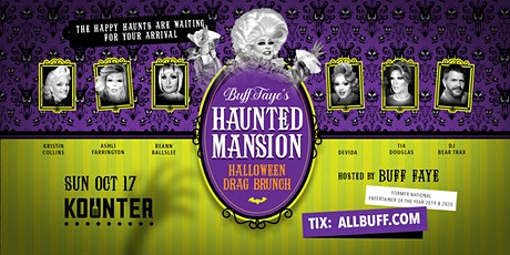 """Buff Faye's """"Haunted Mansion"""" Halloween Drag Brunch : VOTED #1 Drag Show tickets"""
