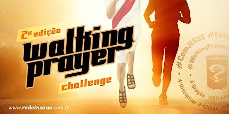 Walking Prayer Challenge | 2ª Edição | 42 dias Orando em Movimento ingressos