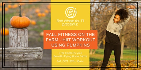 Fall Fitness on the Farm w/ Find Where You Fit- HIIT workout using pumpkins tickets