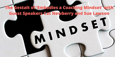The Gestalt of 'Embodies a Coaching Mindset' with Guest Speakers Cat Newber