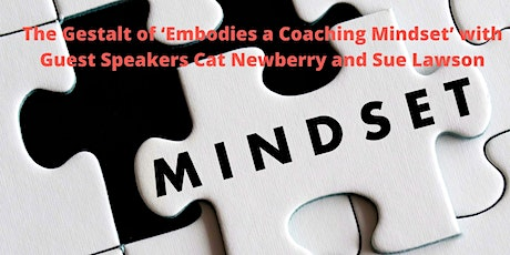 The Gestalt of 'Embodies a Coaching Mindset' with Guest Speakers Cat Newber tickets