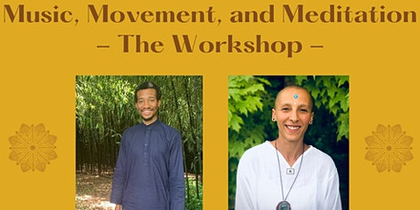 3 Day Workshop-Music, Movement, and Meditation tickets