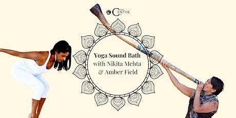 Yoga Sound Bath with Nikita Mehta & Amber Field tickets