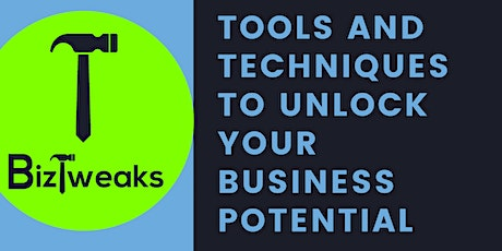 BizTweaks - Tools and  Techniques to Unlock your Business Potential tickets