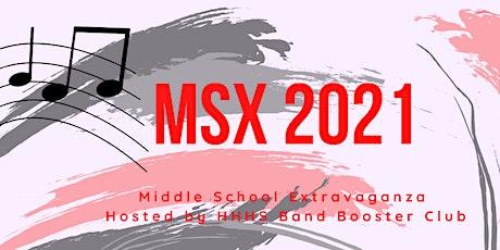 2021 Middle School Extravaganza (MSX) tickets
