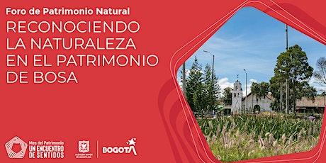 """Foro de Patrimonio Natural """"Integrando la naturaleza al patrimonio de Bosa"""" tickets"""