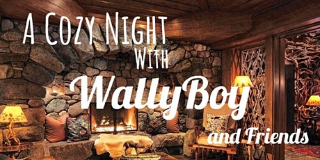A Cozy Night with the Music of WallyBoy and Friends tickets