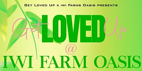 Get Loved Up at iwi Farm Oasis tickets