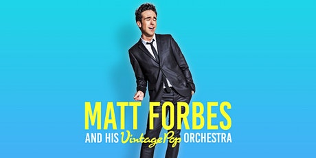Matt Forbes and his Vintage Pop Orchestra tickets