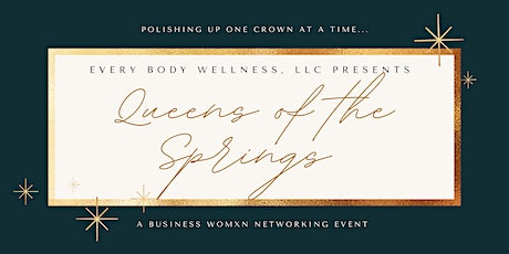 Queens Of The Springs - Networking Event tickets