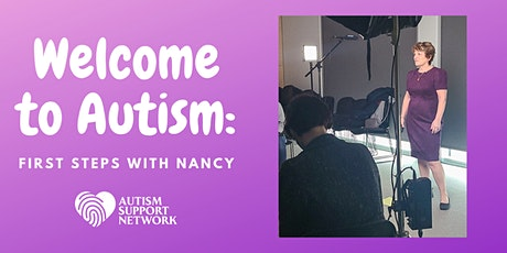 Welcome to Autism: First Steps with Nancy -ONLINE MORNING edition Tickets