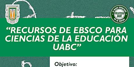 Recursos de EBSCO para Ciencias de la Educación UABC boletos