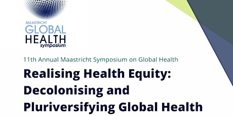 Realising Health Equity: Decolonising and Pluriversifying Global Health tickets