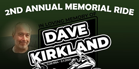 2nd Annual Dave Kirkland Memorial Ride tickets