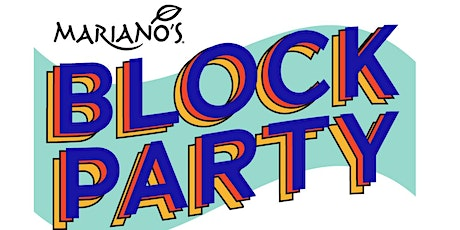 Mariano's Block Party in Naperville! tickets