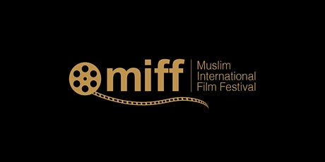 Muslim International Film Festival - 2021 tickets
