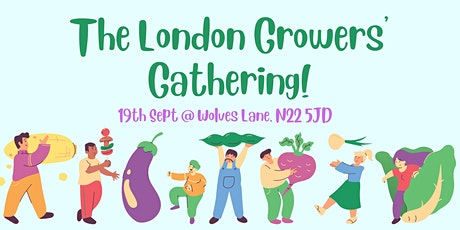 The London Growers' Gathering - with CFGN, LWA and Rootz Into Food Growing tickets