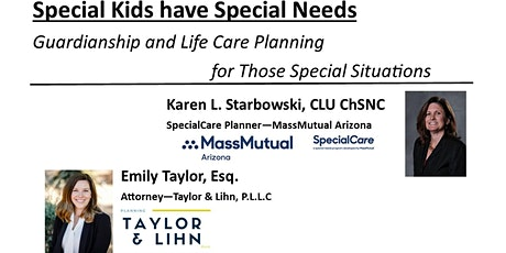 Special Kids have Special Needs Guardianship and Life Care Planning tickets
