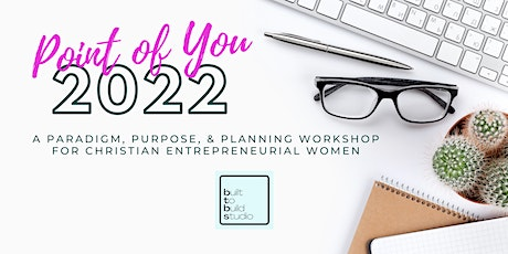 Point of You 2022 - a paradigm, purpose, and planning workshop for CEWs tickets