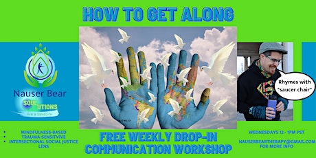 How to get along: a free weekly drop-in communication workshop tickets