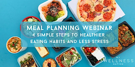 Meal Planning: 4 Simple Steps To Healthier Eating Habits And Less Stress tickets