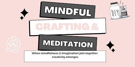 Mindful Crafting  & Meditation Workshops tickets