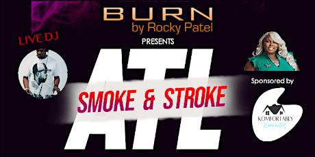 ATL Smoke & Stroke @ Burn by Rocky Patel tickets