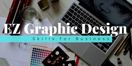 EZ Graphic Design Skills for Business tickets