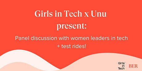 Girls in Tech x UNU presents: Women leaders in tech panel and test rides Tickets